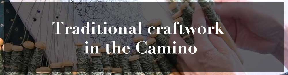 Traditional craftwork in the Camino, what to buy